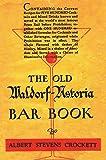 The Old Waldorf Astoria Bar Book 1935 Reprint