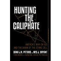 Hunting the Caliphate: America's War on ISIS and the Dawn of the Strike Cell (English Edition)