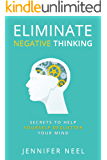 Eliminate Negative Thinking: Secrets to Help Yourself Declutter Your mind, How to Stop Overthining and Stop Procrastination