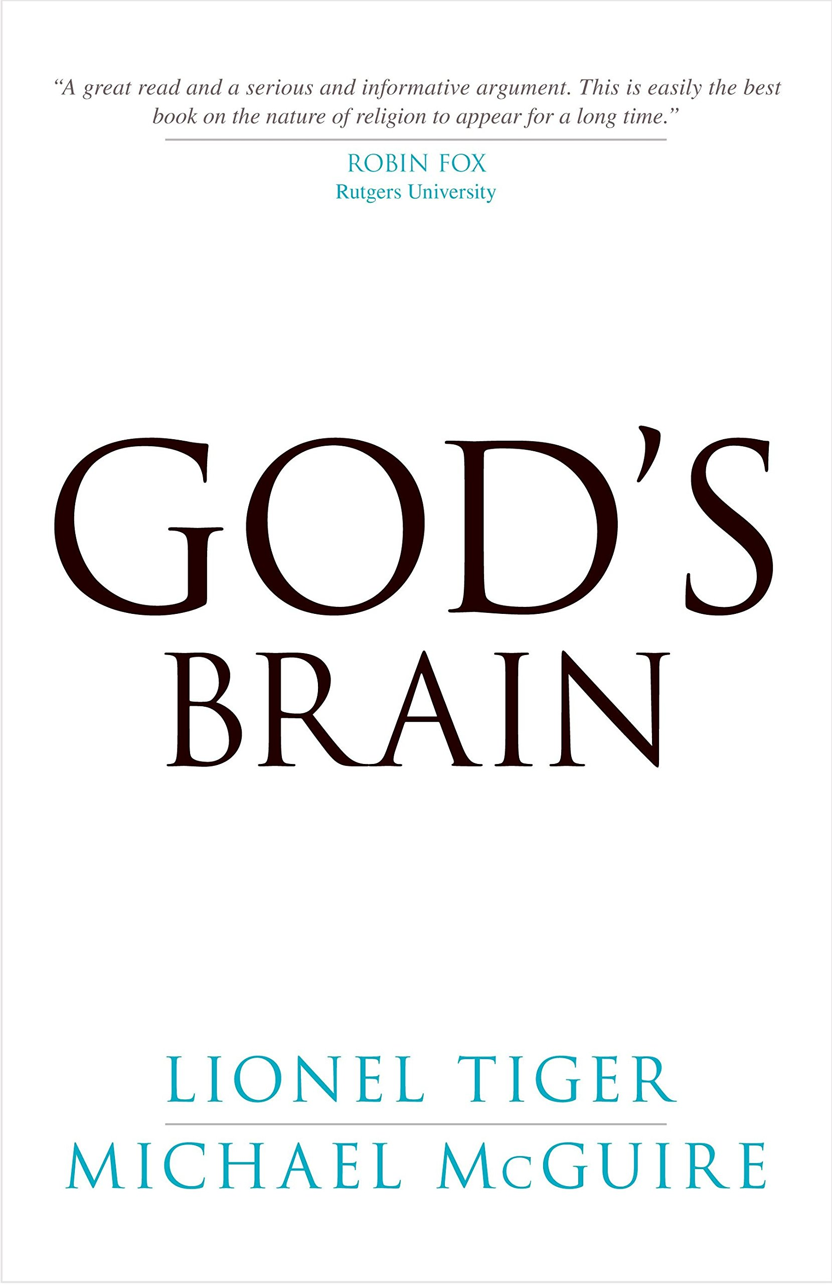 God's Brain: Lionel Tiger, Michael McGuire: 9781616141646: Amazon.com: Books