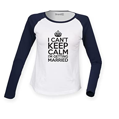 I Can't Keep Calm I'm Getting Married , Damen Langarm Baseball T