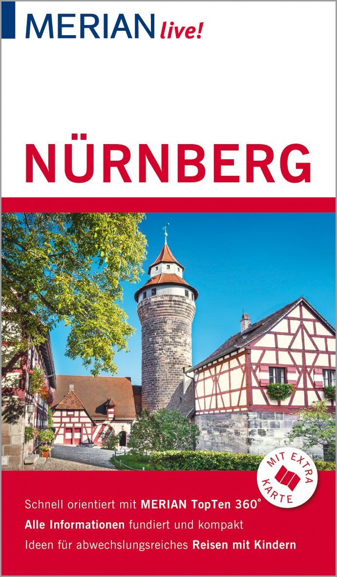 MERIAN live! Reiseführer Nürnberg: Mit Extra-Karte zum Herausnehmen Taschenbuch – 10. September 2018 Ralf Nestmeyer Merian / HOLIDAY 3834228710 Nürnberg (Stadt)