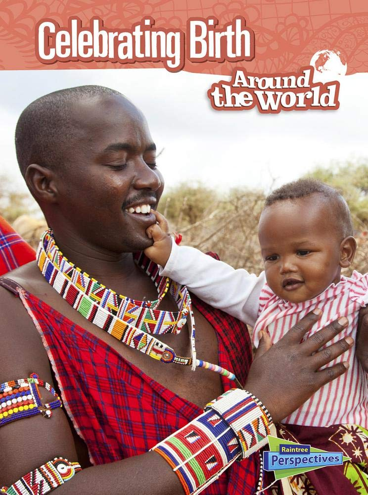 Celebrating Birth Around the World (Raintree Perspectives)