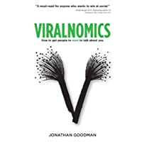 Viralnomics: How to Get People to Want to Talk About You
