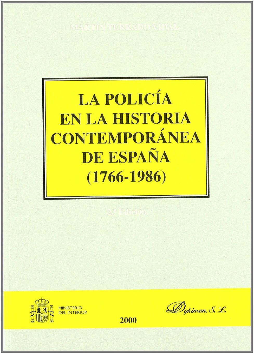 La policía en la historia contemporánea de España, 1766-1986: Amazon.es: Turrado Vidal, M.: Libros