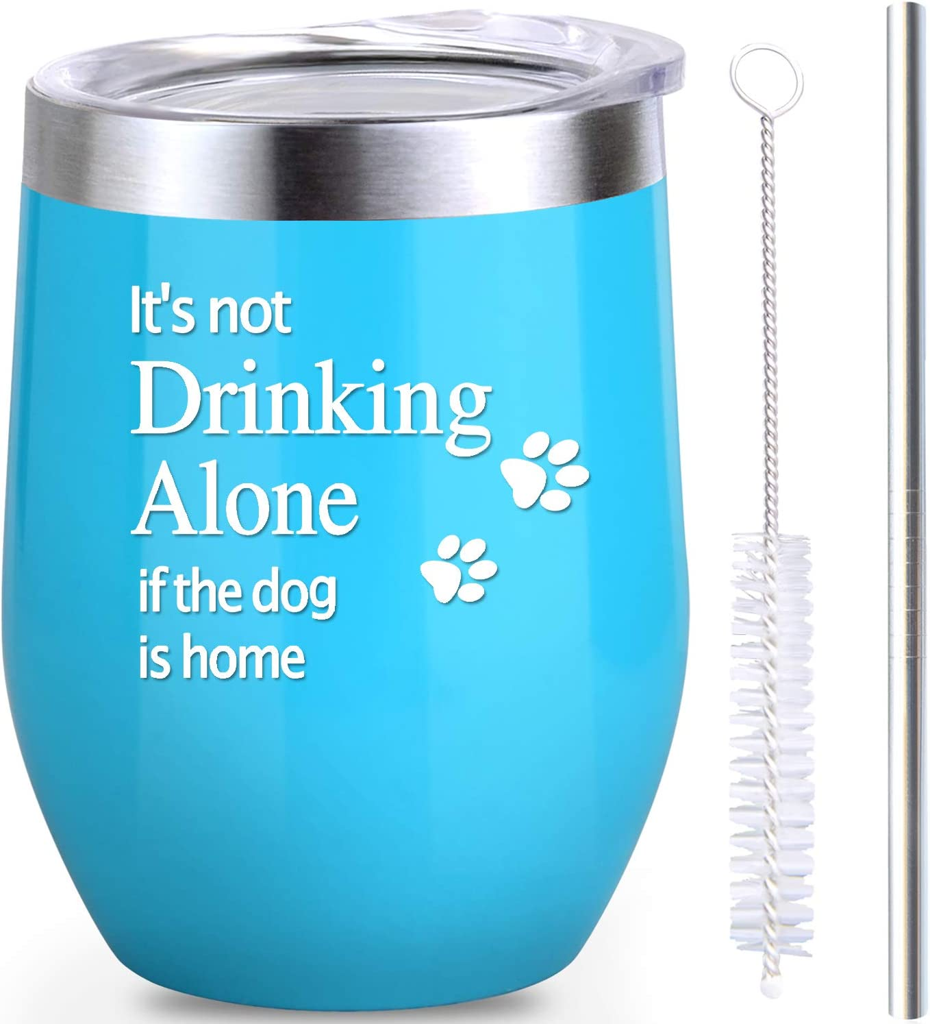 Funny Wine Tumbler Glass Gift For Dog Lover Women Men Her Him Mom Dad Birthday Teacher Beach, 12 OZ Stemless Wine Tumbler With Lid And Straw, It's not Drinking Alone if the dog is home