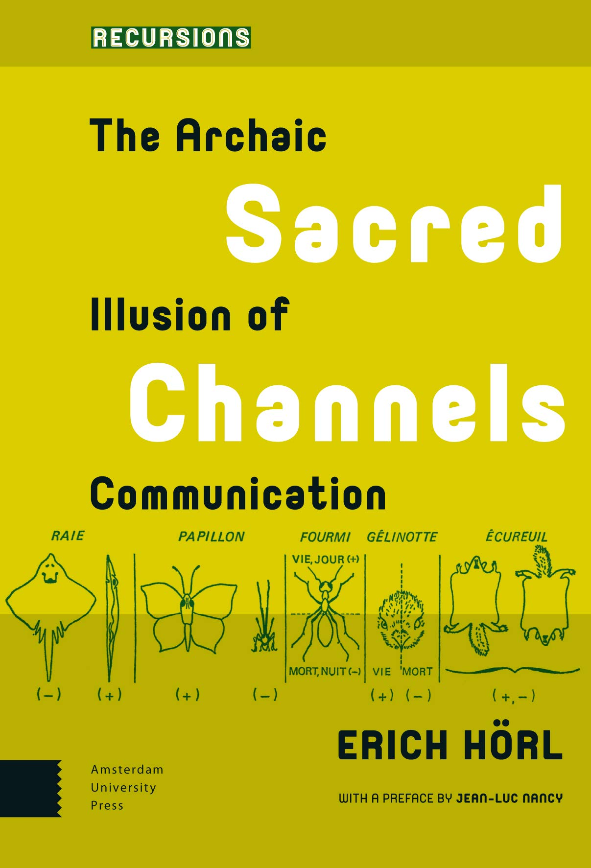 Sacred Channels: The Archaic Illusion of Communication Recursions ...