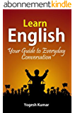 Learn English: Your Guide to Everyday Conversation (English Edition)