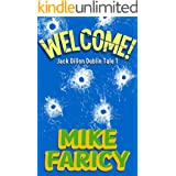 Welcome: A Humorous International Mystery (Jack Dillon Dublin Tales Book 1)