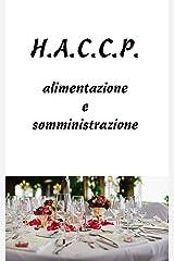 H.A.C.C.P.: alimentazione e somministrazione (Italian Edition) Kindle Edition