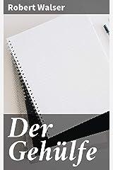 Der Gehülfe (German Edition) Kindle Edition