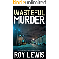 THE WASTEFUL MURDER an addictive crime mystery full of twists (Eric Ward Mystery Book 11)