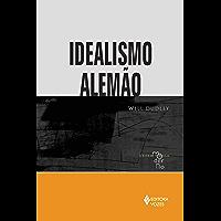 Idealismo Alemão (Coleção Pensamento Moderno)