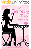 A Tempting Trio: A Romantic Comedy