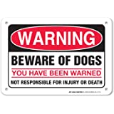 "Warning Beware of Dogs You Have Been Warned Not Responsible For Injury or Death Sign - 10"" x 7"" - .040 Rust-Free Aluminum -UV Protected and Weatherproof - A81-411AL"