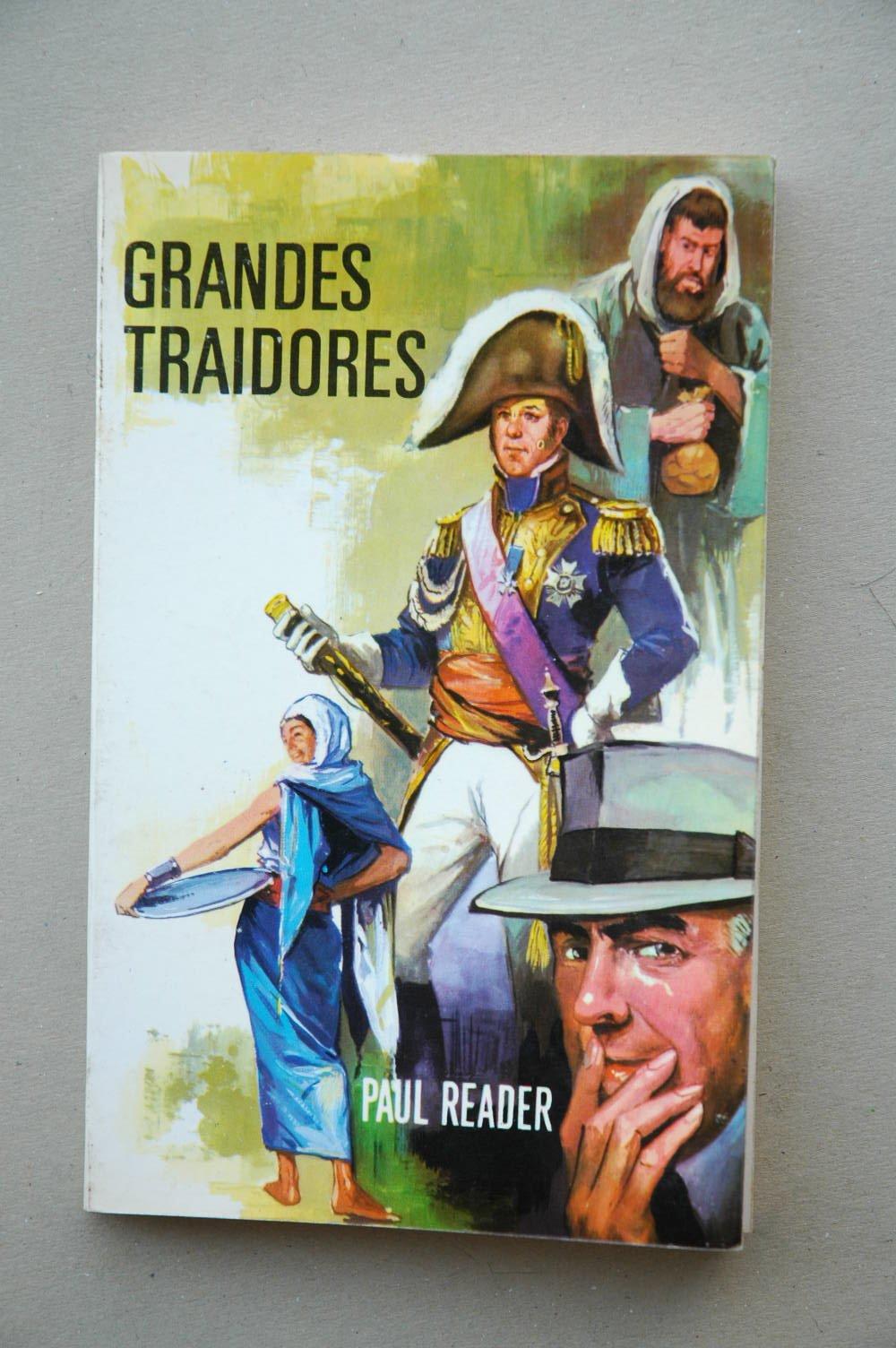 Reader, Paul - Grandes Traidores / Paul Reader ; Traducción De C. De Arce: Amazon.es: Reader, Paul: Libros