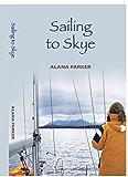 Sailing to Skye: An Adventure Begins (English Edition)