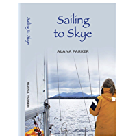 Sailing to Skye: An Adventure Begins (English Edition)