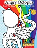 Angry Octopus Color Me Happy, Color Me Calm: A Self-Help Kid's Coloring Book for Overcoming Anxiety, Anger, Worry, and…