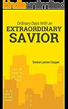 Ordinary Days With an Extraordinary Savior