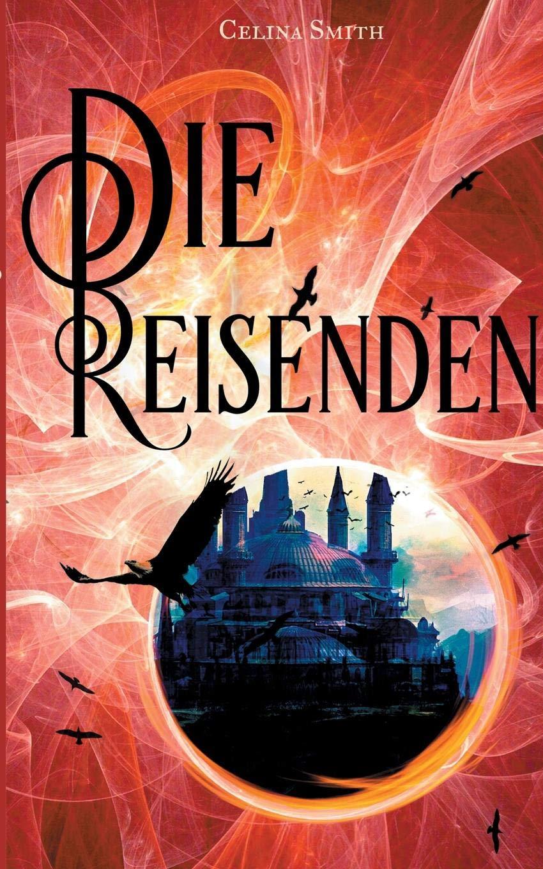 Die Reisenden (Chroniken von Eris) Taschenbuch – 10. Oktober 2018 Celina Smith Books on Demand 3752847085 FICTION / Fantasy / General