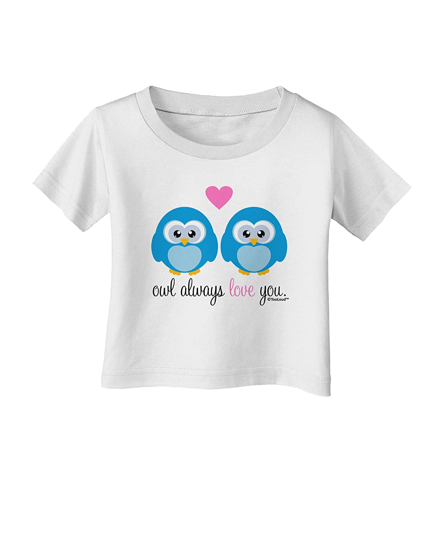 TooLoud Owl Always Love You Blue Owls Infant T-Shirt