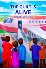 THE GUILT IS ALIVE Kindle Edition