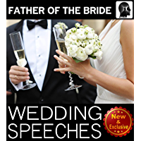 Wedding Speeches: Father Of The Bride Speeches: How To Give The Perfect Speech At Your Perfectly Wonderful Daughter's…