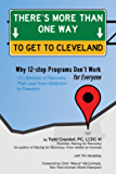 There's More Than One Way to Get to Cleveland: 10 Lifestyles of Recovery That Lead to Freedom From Addiction