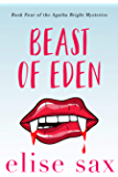 Beast of Eden (Agatha Bright Mysteries Book 4)