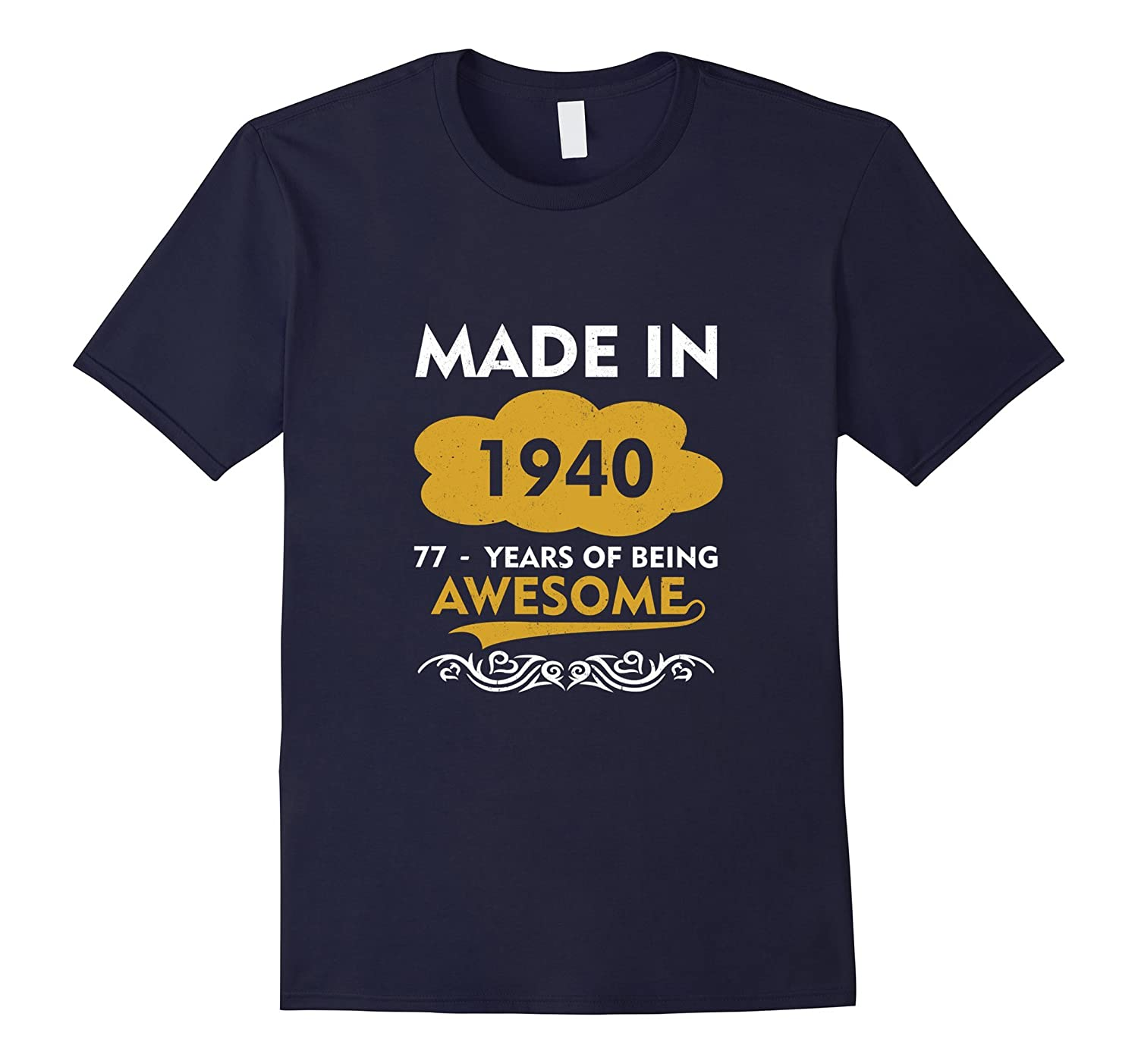 Made in 1940 - 77 Years Old - 77th Birthday Gift T-shirt-T-Shirt