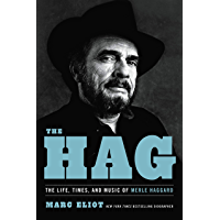 The Hag: The Life, Times, and Music of Merle Haggard