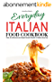 Everyday Italian Food Cookbook: Over 25 Delicious and Simple Italian Recipes to Make Every Day (English Edition)