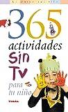 365 Actividades Sin Tv Para Tu Niño (El Mundo Del Niño)