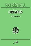 Patrística - Contra Celso - Vol. 20