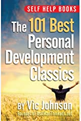 Self Help Books: The 101 Best Personal Development Classics Kindle Edition