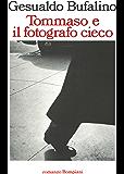 Tommaso e il fotografo cieco (Tascabili. Romanzi e racconti Vol. 872) (Italian Edition)