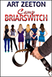 Camp Briarswitch: domestic discipline behind closed doors (English Edition)