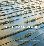 The Human Planet: Earth at the Dawn of the Anthropocene