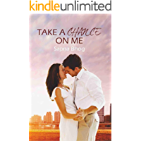 TAKE A CHANCE ON ME (Sehgal Family and Friends Book 1)