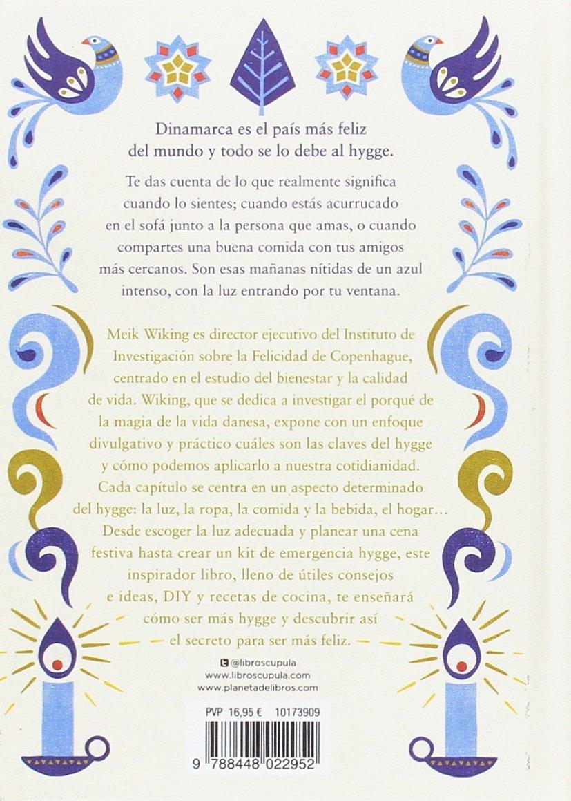 Hygge -La felicidad en las pequenas cosas [ The Little Book of Hygge:  Danish Secrets to Happy Living ] (Spanish Edition): Meik Wiking:  9788448022952: ...