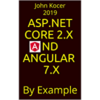 ASP.NET Core 2.x nd Angular 7.x: By Example (Part I Book 1) (English Edition)