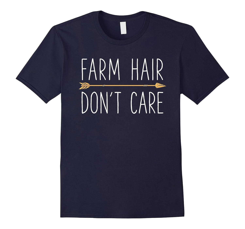 Farm Hair Don't Care T Shirt Farming Farmer Farmhouse Tee