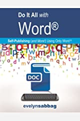 Do It All with Word(r): Self-Publishing (and More!) with Just Word(r) Kindle Edition