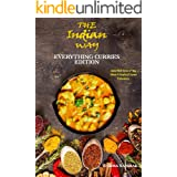 The Indian Way - Everything Curries Edition: Spice Rich Tome of Veg, Meat & Seafood Curries Experience (The Indian Way Cookbo