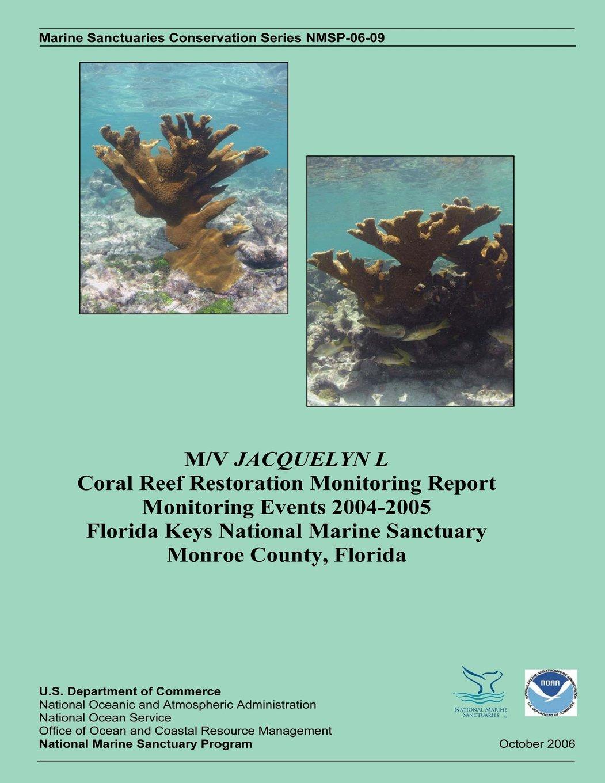 Read Online M/V Jacquelyn L Coral Reef Restoration Monitoring Report, Monitoring Events 2004-2005 ebook