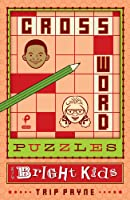 Crossword Puzzles For Bright Kids (Puzzlewright