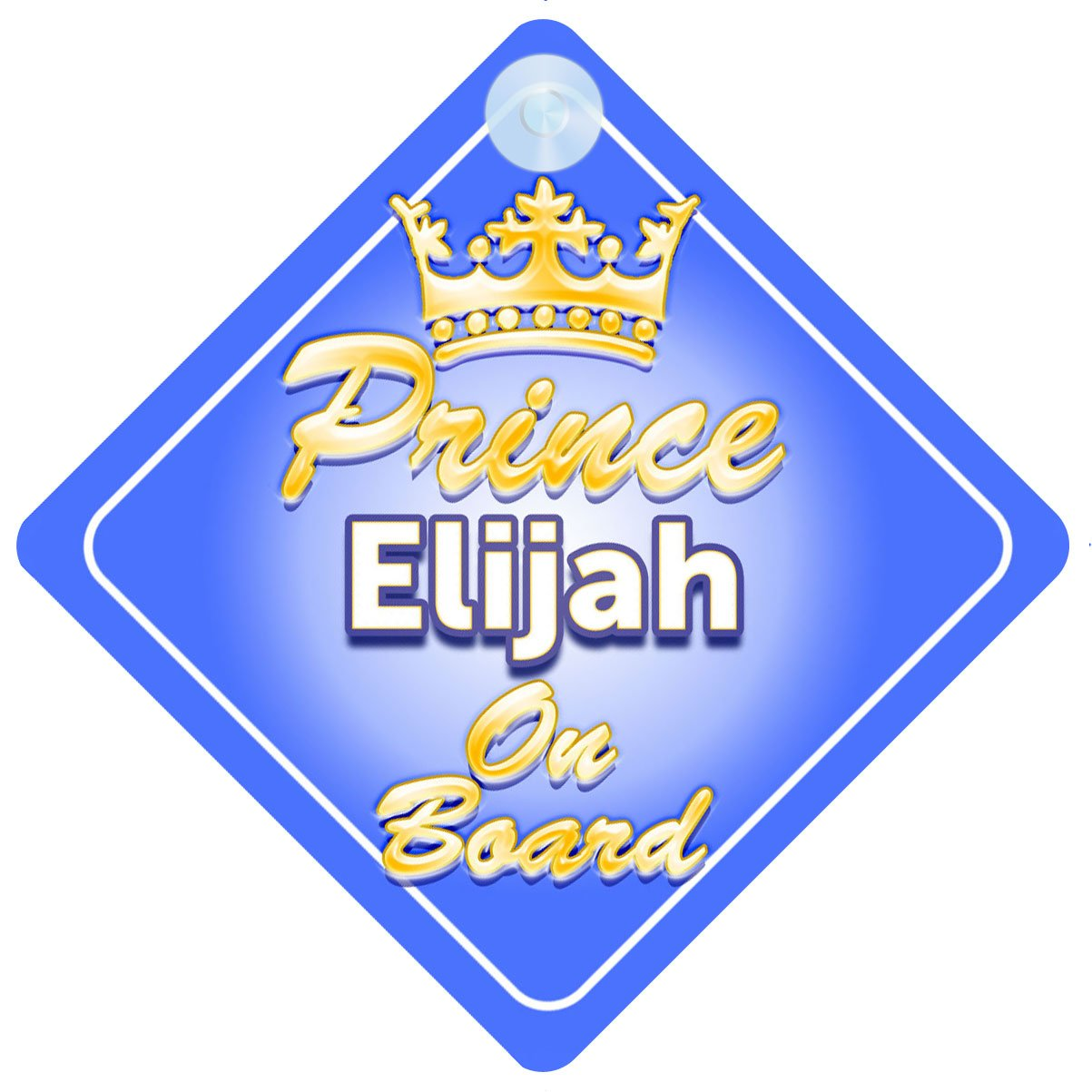 Crown Prince Elijah On Board Personalised Baby / Child Boys Car Sign