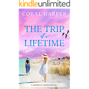 The Trip of a Lifetime (Caribbean Series Book 2)
