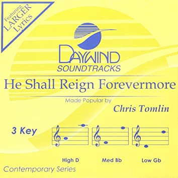 Chris Tomlin - He Shall Reign Forevermore - Amazon.com Music